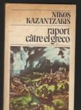 (C8163) RAPORT CATRE EL GRECO DE NIKOS KAZANTZAKIS