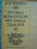 Istoria romanilor din Dacia Traiana vol.3-A.D. Xenopol-ed.Stiintifica-Enc. 1988