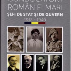 Seria CENTENAR 2018 Carte Conducatorii Romaniei Mari Sefi de stat si de guvern