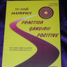 Dr Joseph Murphy - Practica gandirii pozitive