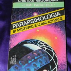 Cristian Negureanu - Parapsihologia si misterele lumii actuale