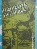 Inchizitia spaniola secolele XV-XIX-B. Bennassar-Editura Politica 1991
