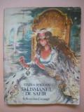 ELVIRA BOGDAN -TALISMANUL DE SAFIR ( ilustratii COCA CRETOIU SEINESCU ) - 1978