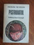 Pistruiatul - Francisc Munteanu   / R2P4F, Alta editura