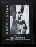 Edith Balas - Brâncușiana. Brâncuși și tradițiile populare românești