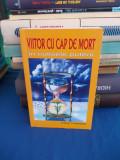 RADU CINAMAR - VIITOR CU CAP DE MORT , IN CULISELE PUTERII , 2006