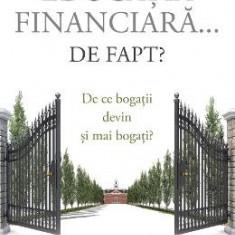 Ce este educatia financiara... de fapt? - Robert T. Kiyosaki