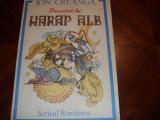 ION  CREANGA  -  HARAP  ALB  (  editie 1990, ilustratii Laurentiu Sirbu ) *