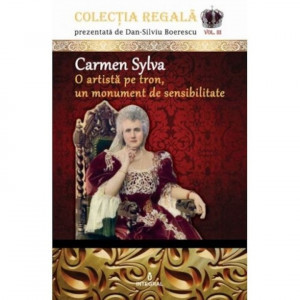 Carmen Sylva o artista pe tron - de Dan Silviu Boerescu