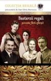 Bastarzii regali-poveste fara sfarsit - de Dan Silviu Boerescu