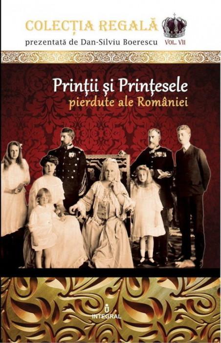 Printii si printesele pierdute ale Romaniei Dan Silviu Boerescu