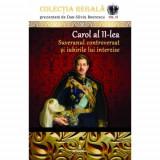 CAROL AL II - LEA - SUVERANUL CONTROVERSAT SI IUBIRILE INTERZISE - de BOERESCU, Alta editura