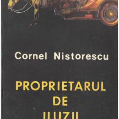 Cornel Nistorescu - Proprietarul de iluzii