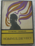 Volum - Carti - 66 - SOMNUL de VECI - Raymond Chandler - Enigma ( E 7 )