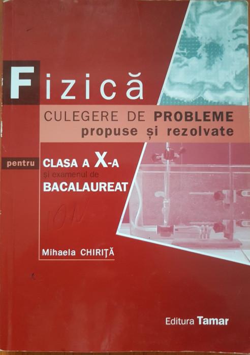 FIZICA CULEGERE DE PROBLEME PROPUSE SI REZOLVATE CLASA A X-A - M. Chirita