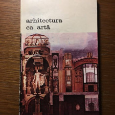 Arhitectura ca arta, Editura Meridiane, 1987