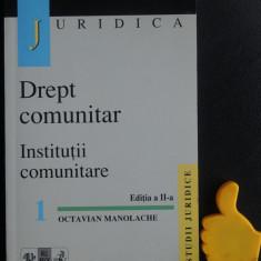Drept comunitar Institutii comunitare Octavian Manolache