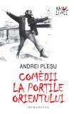 Comedii la portile Orientului (editia a IV-a) Andrei Plesu, Humanitas