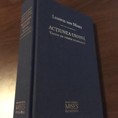 LUDWIG VON MISES, ACTIUNEA UMANA. TRATAT DE TEORIE ECONOMICA