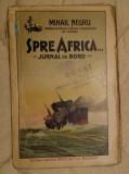 MIhai Negru - Spre Africa Jurnal de bord 1927