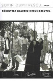 Parintele Galeriu necunoscutul - Sorin Dumitrescu