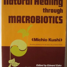 Natural Healing through Macrobiotics, Michio Kushi