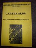 CARTEA ALBA PRIVIND LUPTA ANTICOMUNISTA A FIILOR GORJULUI DE NICOLAE STROSU