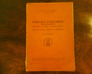 Tache Papahagi Pralele folklorice greco-romane, ed. princeps, 1944
