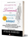 Poarta-te ca o doamna, gandeste ca un barbat, Steve Harvey, Act si Politon, 2016