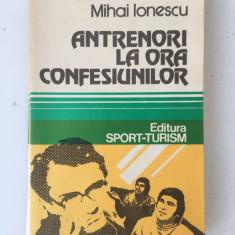 Antrenori la ora confesiunilor/autor Mihai Ionescu/Bucuresti/1982