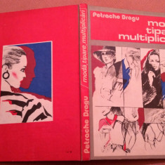 Moda, tipare, multiplicari - Petrache Dragu, Alta editura, 1986