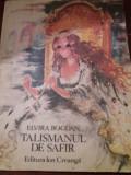 ELVIRA BOGDAN -TALISMANUL DE SAFIR ( ilustratii COCA CRETOIU SEINESCU )