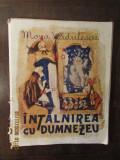 MONA RADULESCU - INTALNIREA CU DUMNEZEU , ILUSTRATII MAGDALENA RADULESCU , 1946
