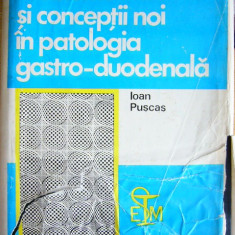 RWX 45 - PROBLEME ACTUALE IN PATOLOGIA GASTRO DUODENALA - IOAN PUSCAS - 1978