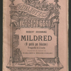 Robert Browning / MILDRED (O PATA PE BLAZON), ed.anii 1910 (Bibl.pentru Toti)