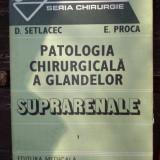 Patologia chirurgicala a glandelor suprarenale - D. Setlacec, E. Proc
