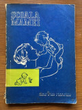 Scoala mamei, Editura Medicala 1972, 94 pag