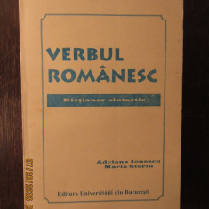VERBUL ROMANESC . DICTIONAR SINTACTIC - ADRIANA IONESCU , MARIA STERIU