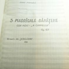 Doru Popovici -Partituri 3 Madrigale Banatene pt.cor mixt 1980 ,text A.Jebeleanu
