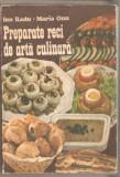 Preparate reci de arta culinara-Ion Radu*Maria Onu