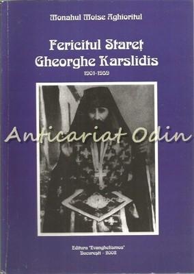 Fericitul Staret Gheorghe Karslidis 1901-1959 - Monahul Moise Aghioritul