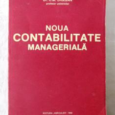"""""""NOUA CONTABILITATE MANAGERIALA"""", C. M. Dragan, 1992. Carte noua"""