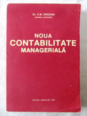 """NOUA CONTABILITATE MANAGERIALA"", C. M. Dragan, 1992. Carte noua foto"