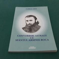 CONVORBIRI ASTRALE CU SFÂNTUL ARSENIE BOCA/ FLORICA LECU/2010