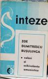 ZOE DUMITRESCU BUSULENGA VALORI SI ECHIDISTANTE UMANISTICE 1973 SINTEZA CULTURA
