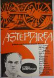 Afisul filmului romanesc Asteptarea  , 1971 , cu Stefan Ciubotarasu , E. Maftei
