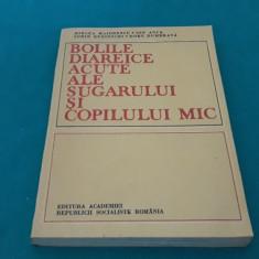 BOLILE DIAREICE ACUTE ALE SUGARULUI ȘI COPILULUI MIC/MIRCEA MAIORESCU/ 1985