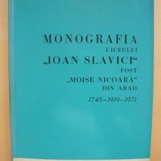 MONOGRAFIA LICEULUI IOAN SLAVICI FOST MOISE NICOARA DIN ARAD ( autograf) - 1971