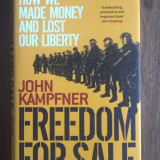 Freedom For Sale  How We Made Money and Lost Our Liberty