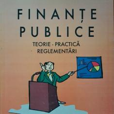 FINANTE PUBLICE. Teorie, practica, reglementari - Gheorghe, Alexandru
